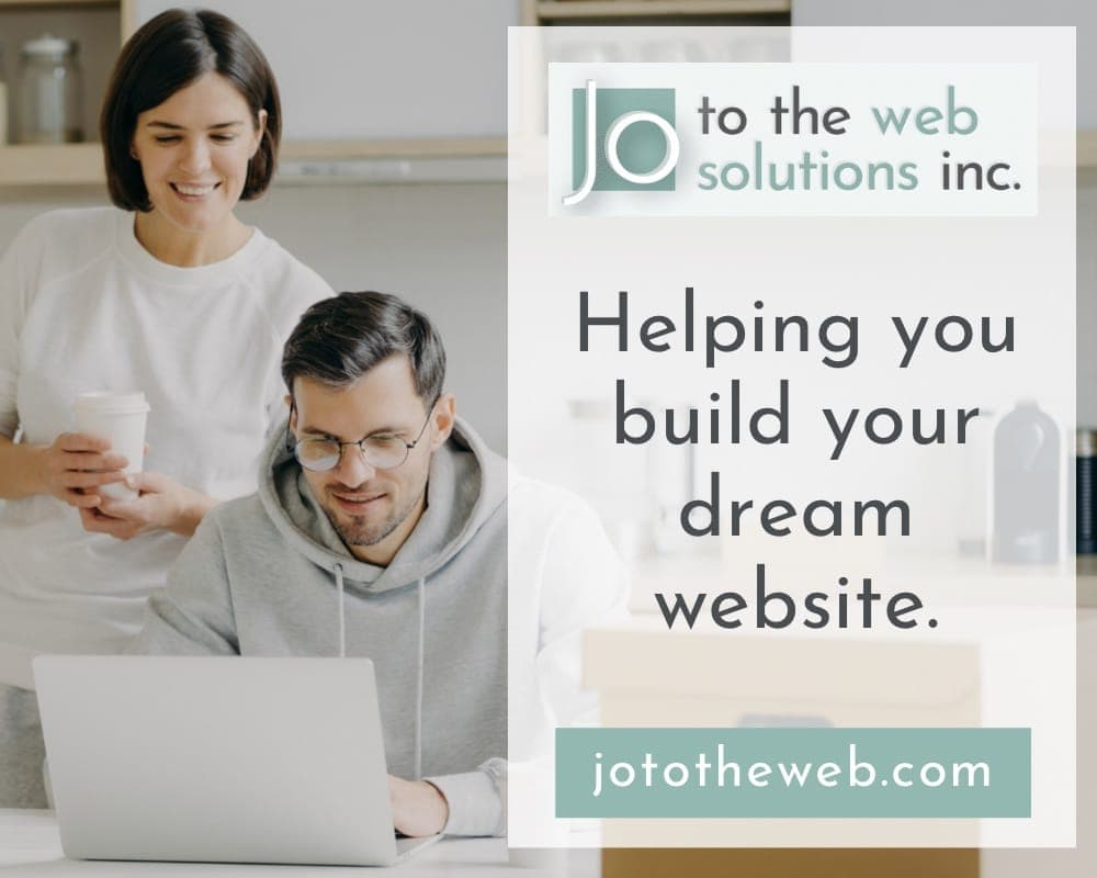 """Jo to the Web Solutions Inc. Ad - """"Helping you build your dream website"""" - Two people looking happily at a computer"""